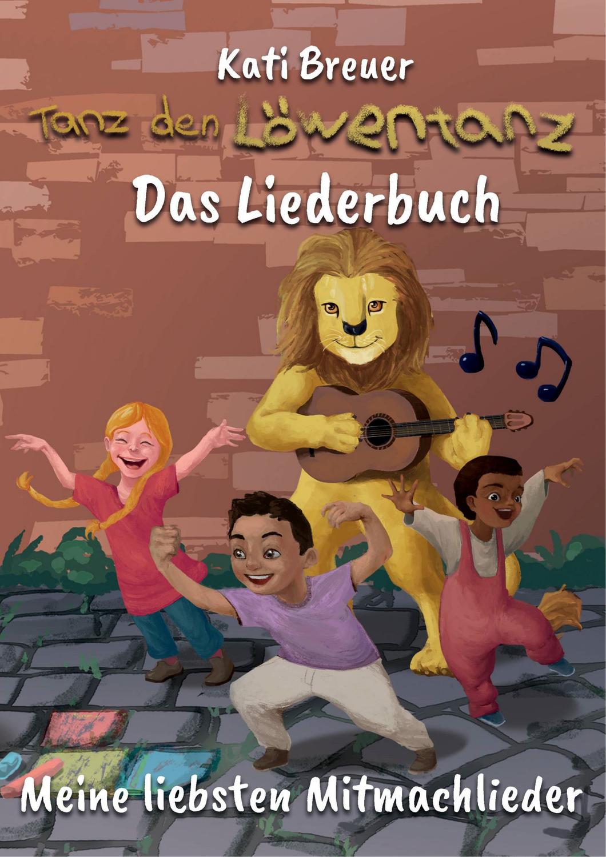 Tanz Den Lowentanz Meine Liebsten Mitmachlieder Das Liederbuch Unterrichtsmaterial Im Fach Musik Liederbuch Lied Bucher