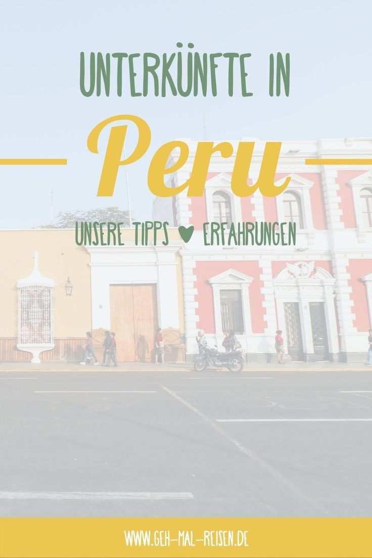 Peru Unterkunfte Unsere 11 Empfehlungen Fur Eine Rundreise Reisen Peru Rundreise
