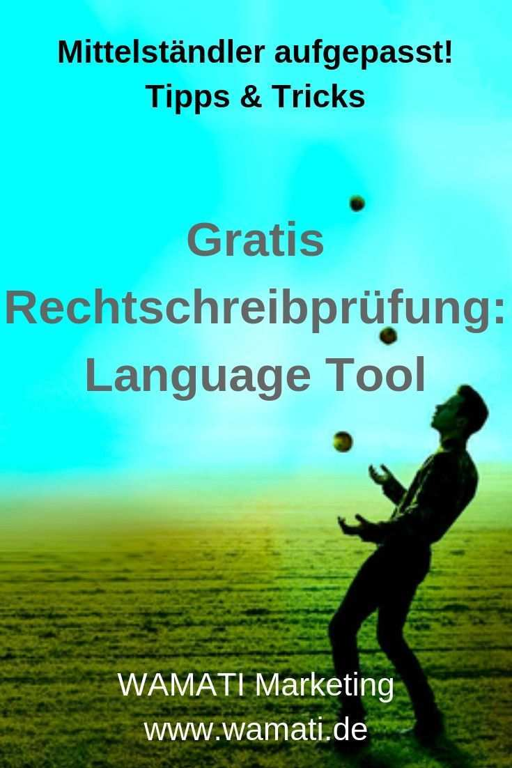 Gratis Tool Zur Rechtschreibprufung Language Tool Marketing Erfolgreich Bloggen Online Marketing