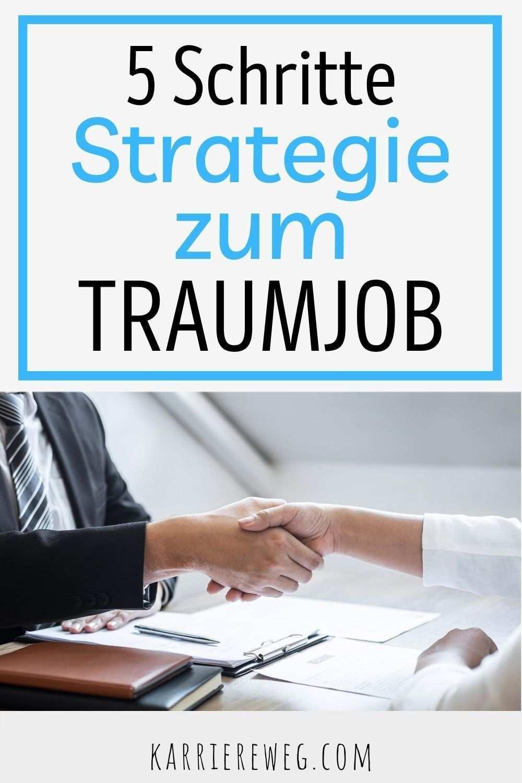 Mit Der 5 Schritte Strategie Zur Traumstelle Die 5 Schritte Strategie Zum Traumstelle Bewerbungsgesprach Karrieretipps Berufung Finden