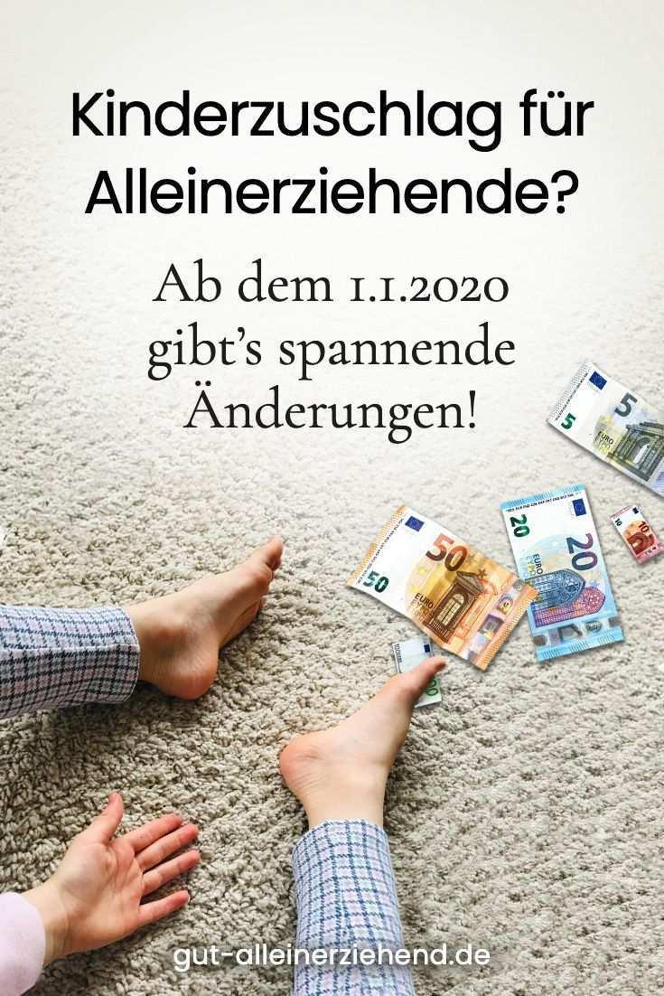 Kinderzuschlag Und Was Sich Zum 1 1 2020 Andert Gut Alleinerziehend Alleinerziehend Erziehung Kindergeld