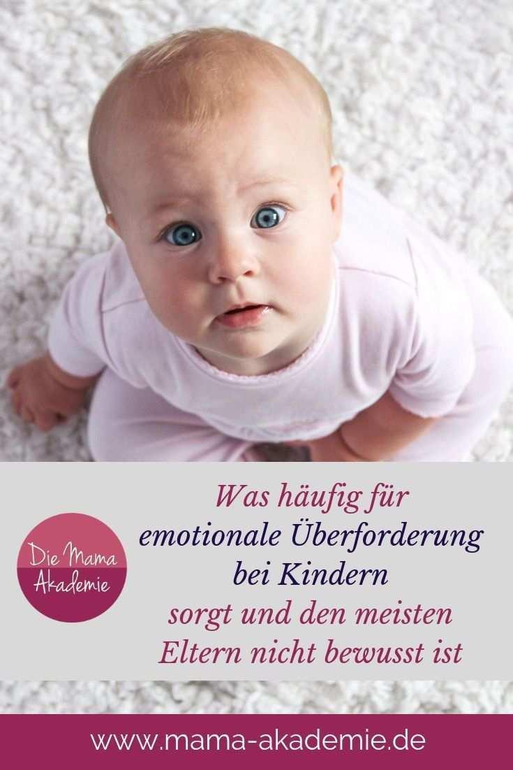 203 Emotionale Uberforderung Bei Kindern Die Mama Akademie Kindererziehung Erziehung Erziehungstipps