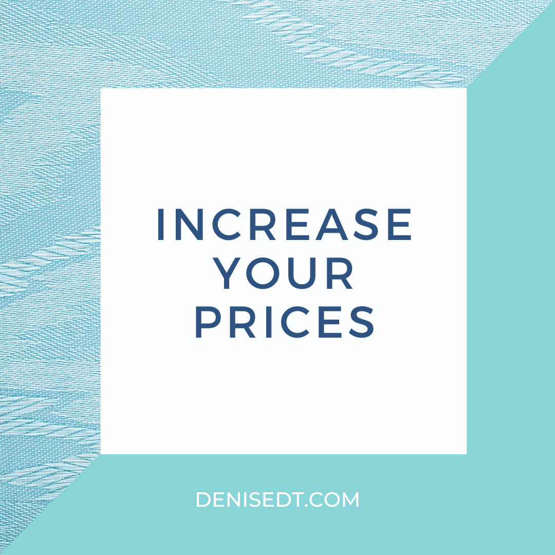 Increase Your Prices In 2020 This Or That Questions Money Quotes Increase