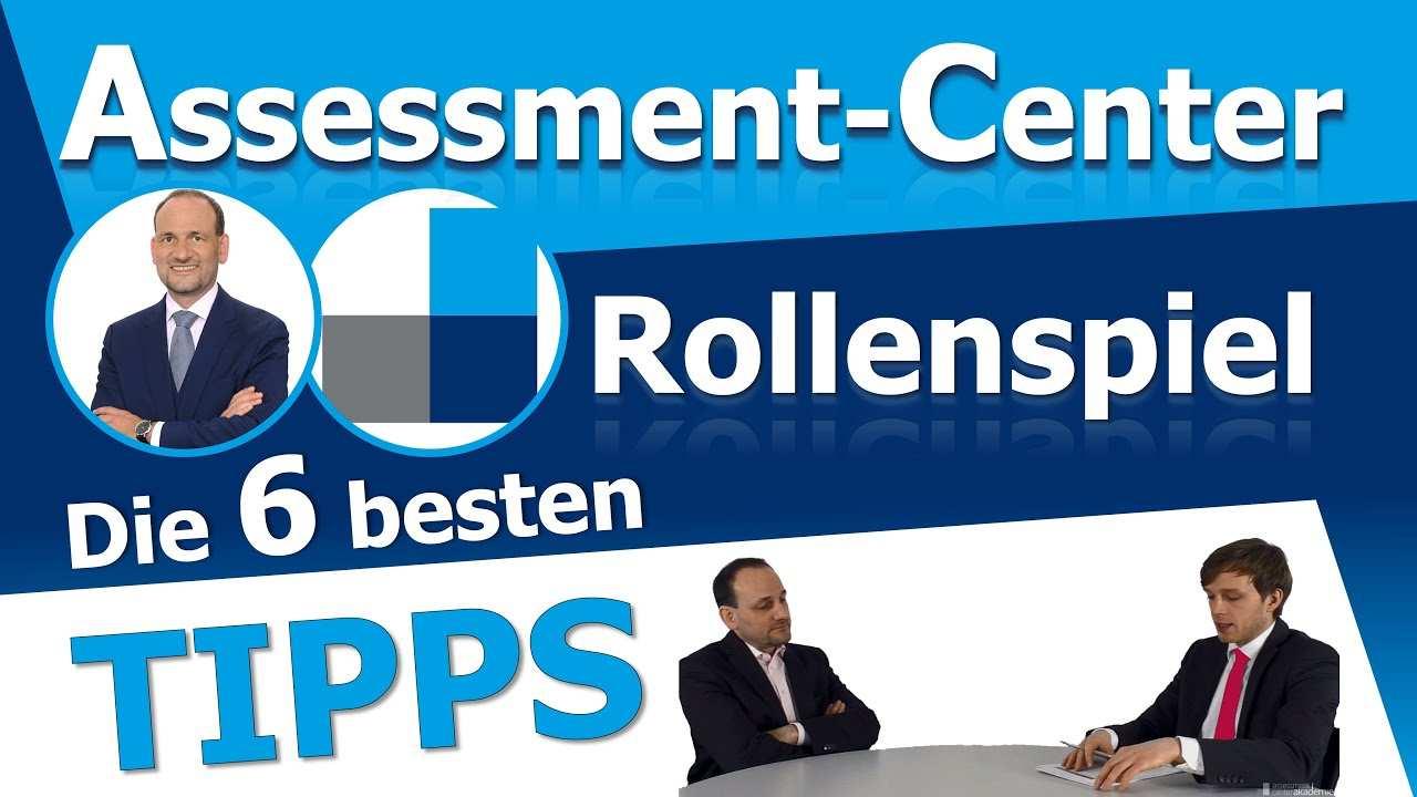 Assessment Center Rollenspiel Die 6 Wichtigsten Tipps Um Erfolgreich Zu Bestehen Youtube