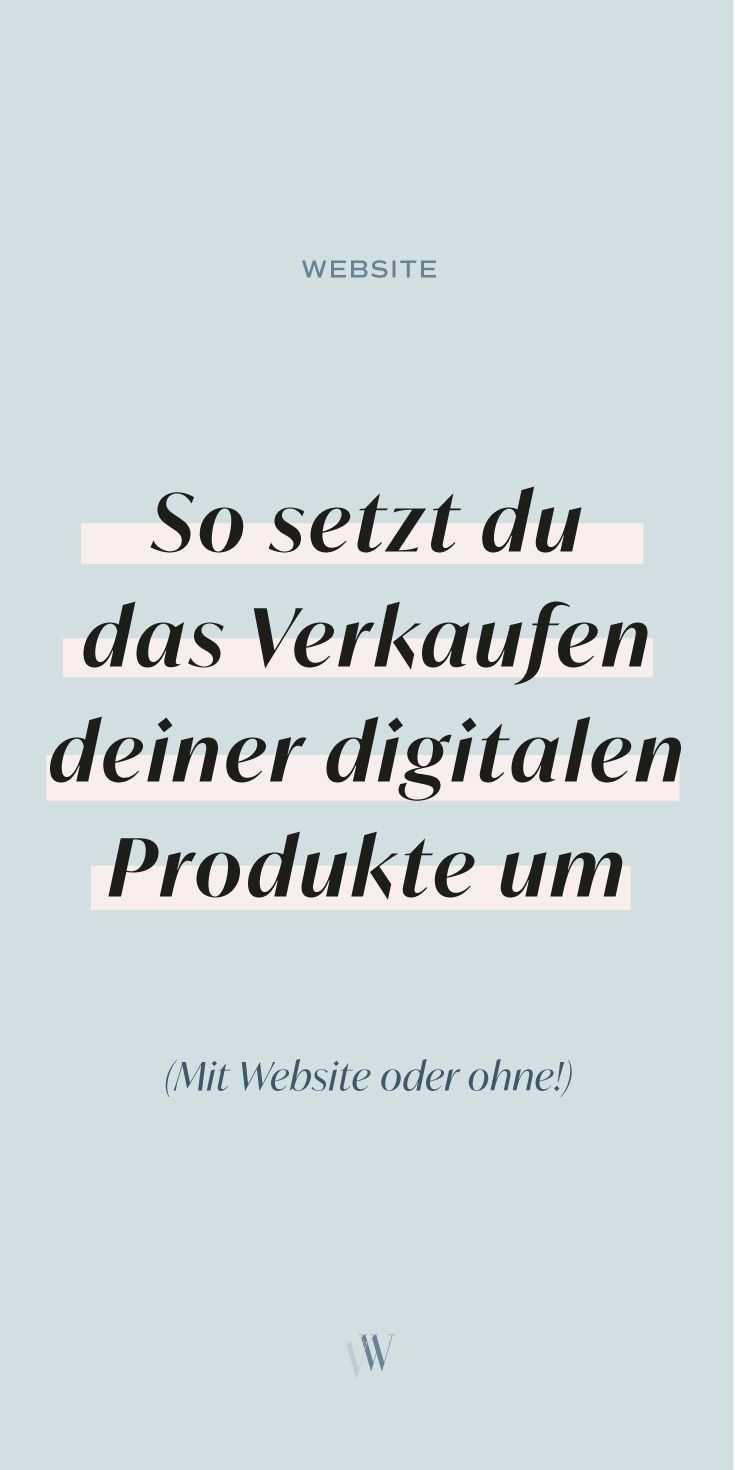 Digitale Produkte So Verkaufst Du Sie Ganz Praktisch In 2020 Online Geld Verdienen Online Marketing Online Marketing Strategie