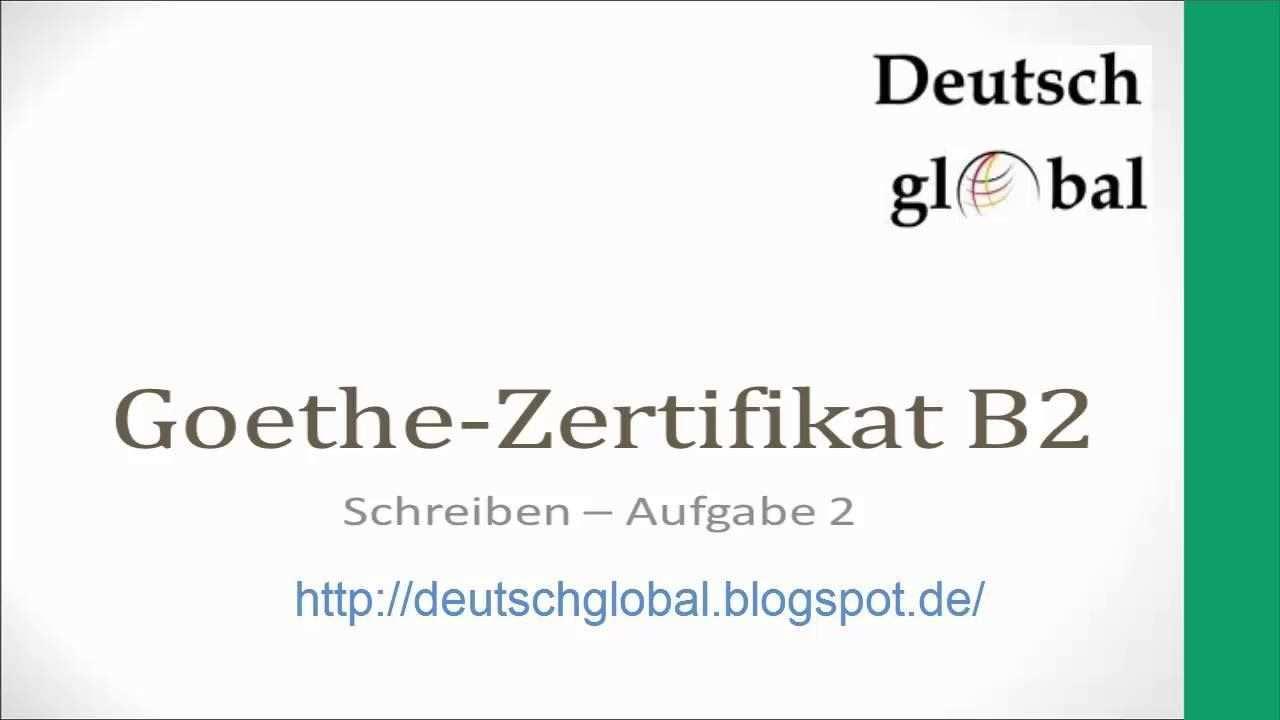 Goethe Zertifikat B2 Schreiben Aufgabe 2 Deutsch Lernen Deutsch Prufung Schreiben