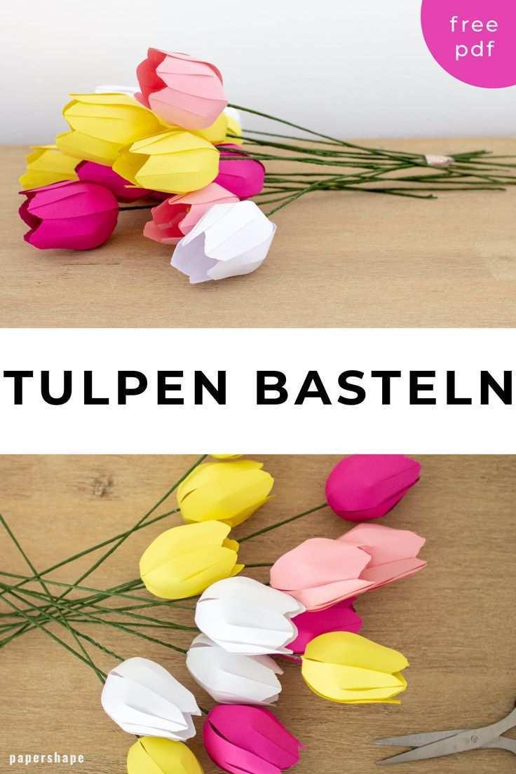 Papier Blumen Basteln Einfache Tulpen Mit Vorlage Blumen Basteln Aus Papier Blumen Basteln Papierblumen Basteln