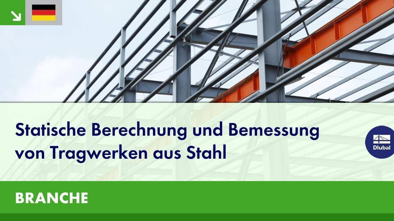 Statische Berechnung Und Bemessung Von Tragwerken Aus Stahl Dlubal Software Dlubal Software
