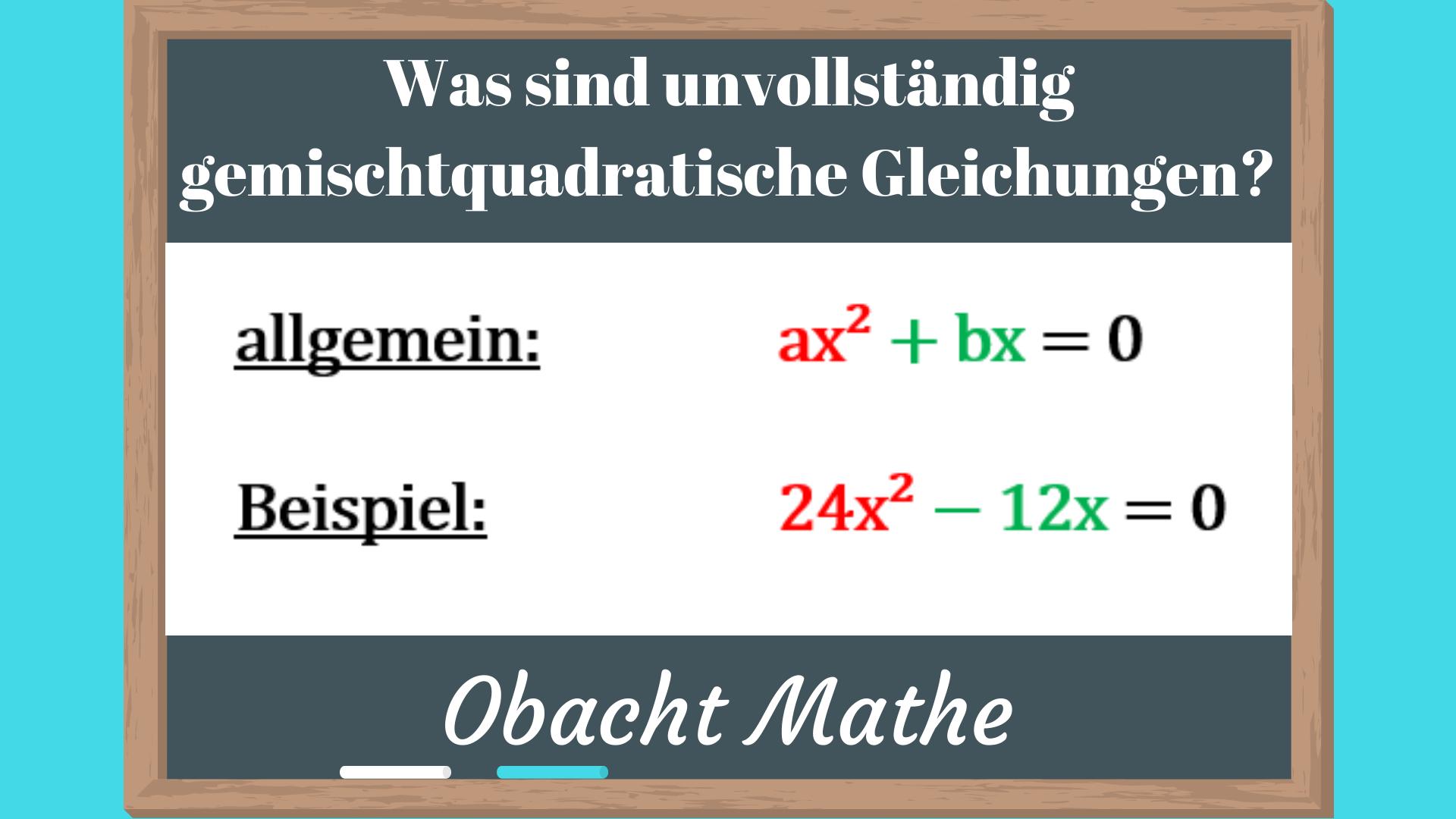 Unvollstandig Gemischtquadratische Gleichungen Gleichungen Gleichungen Losen Abc Formel