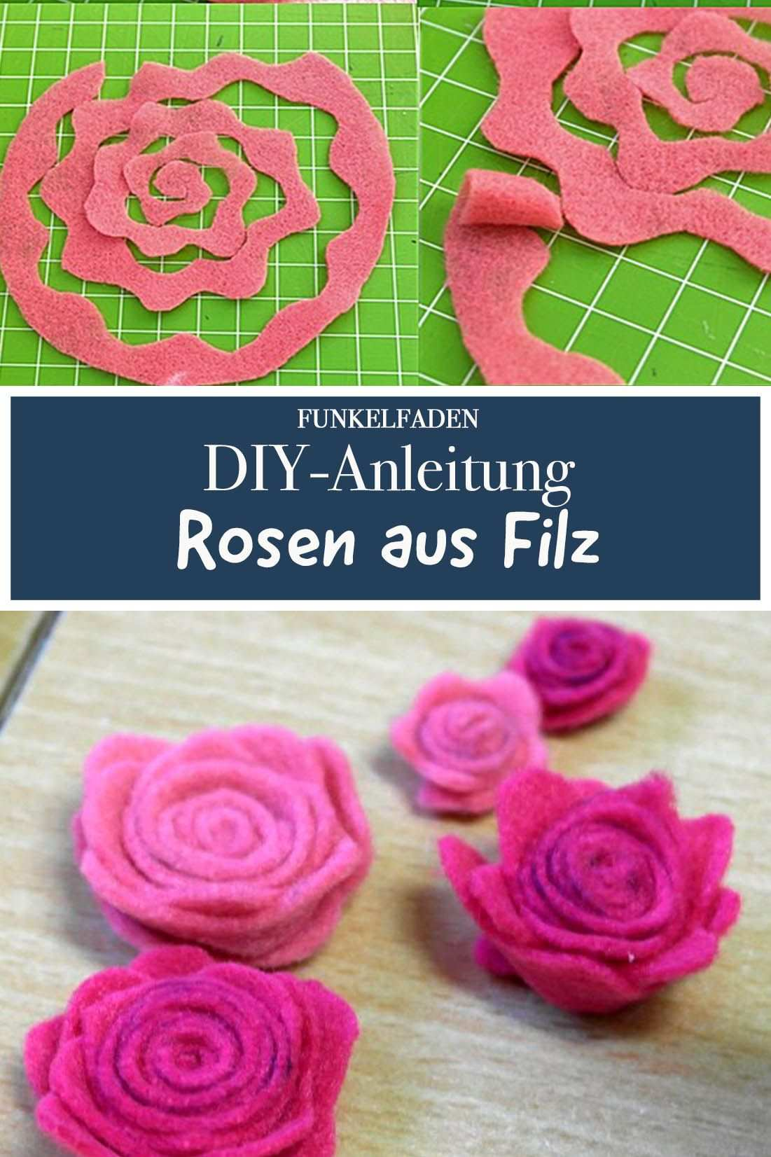 Anleitung Deko Rosen Aus Filz Basteln Rosen Basteln Diy Stoffblumen Filz Geschenke