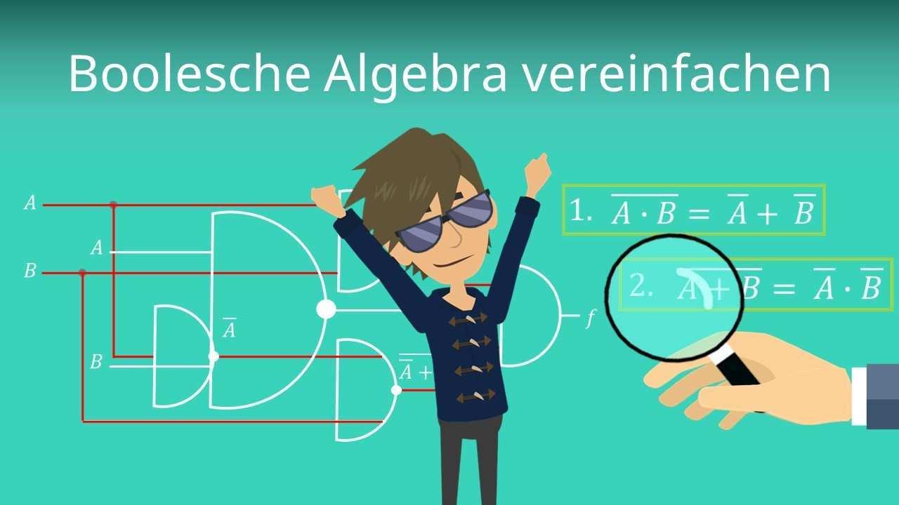 Boolesche Algebra Vereinfachen Beispiel Mit Darstellung Mit Video