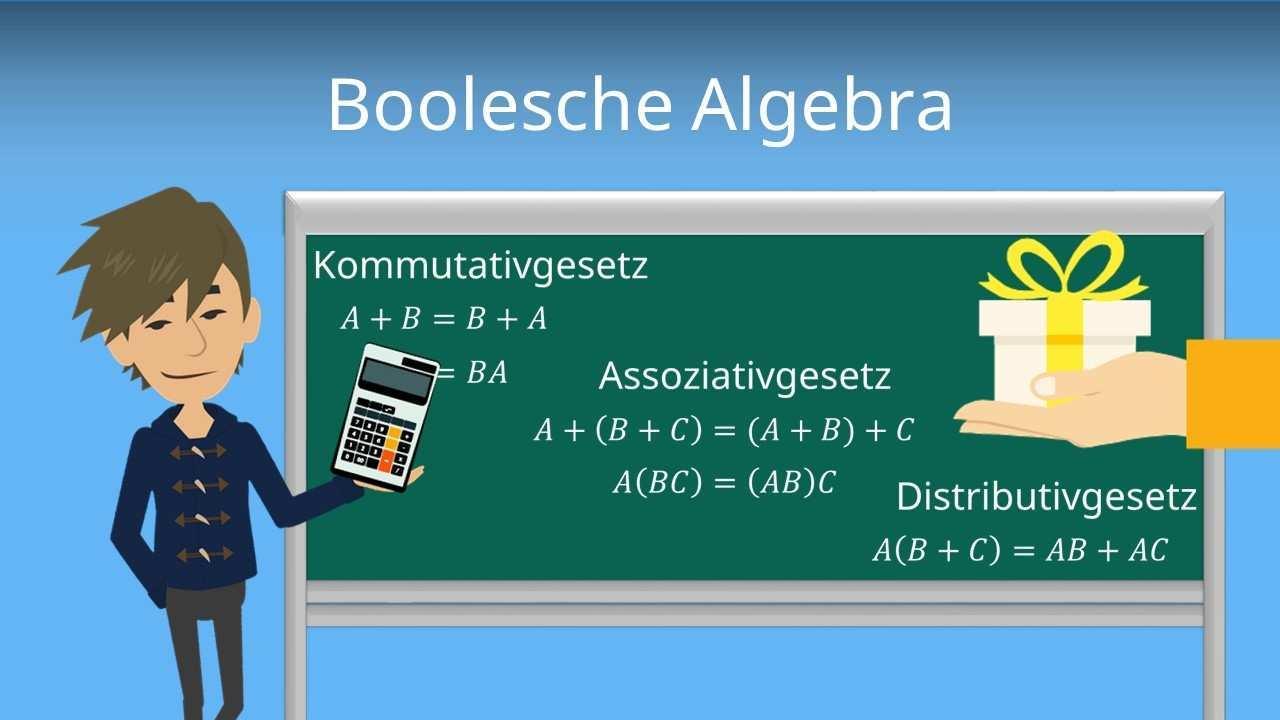 Boolesche Algebra Rechenregeln Und Gesetze Mit Video