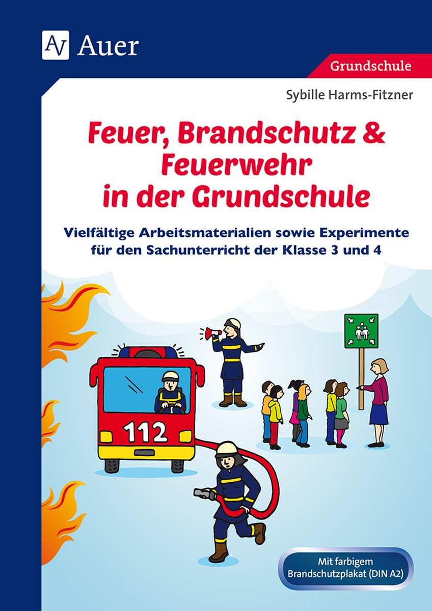 Feuer Brandschutz Feuerwehr In Der Grundschule Auer Verlag