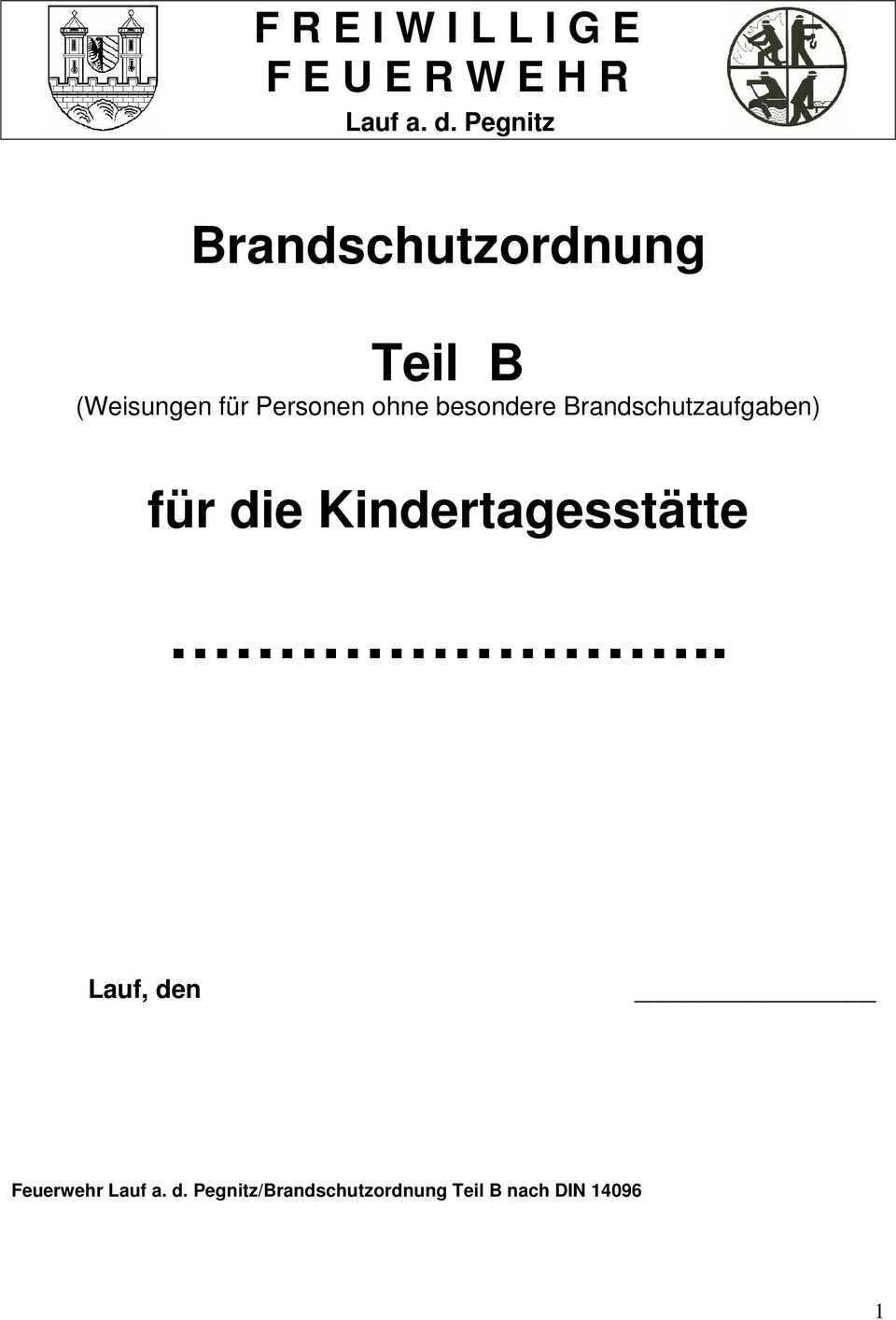 Brandschutzordnung Teil B Weisungen Fur Personen Ohne Besondere Brandschutzaufgaben Fur Die Kindertagesstatte Pdf Kostenfreier Download