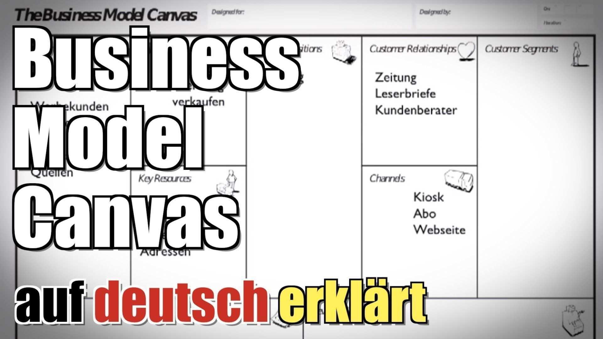 Business Model Canvas Zeitung Auf Deutsch Erklart