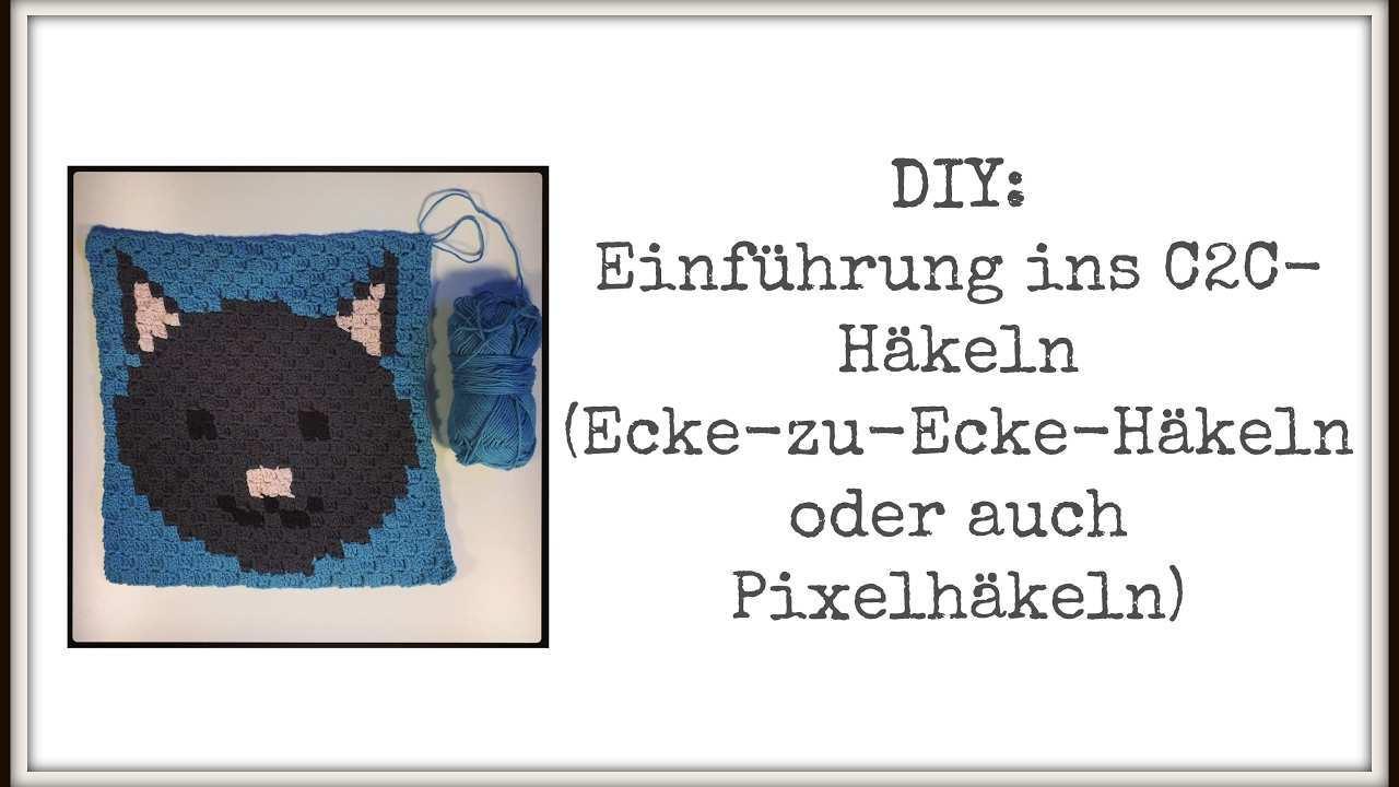 Diy Einfuhrung Ins C2c Hakeln Auch Ecke Zu Ecke Oder Pixel Hakeln Youtube