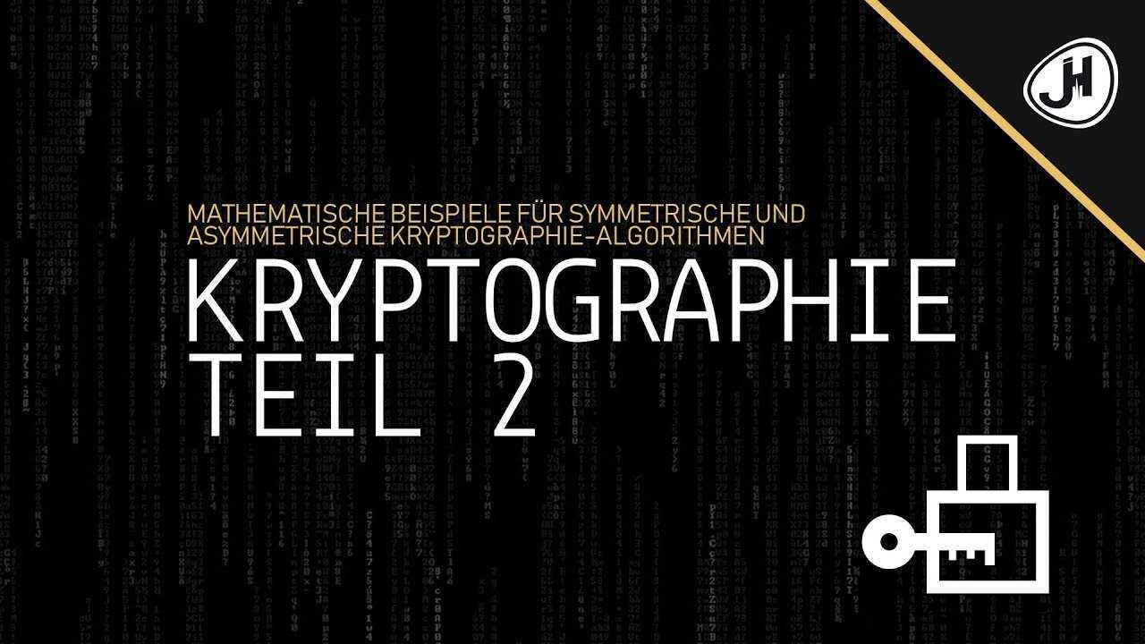 Mathematische Beispiele Fur Symmetrische Und Asymmetrische Kryptographie Algorithmen Teil 2 Youtube
