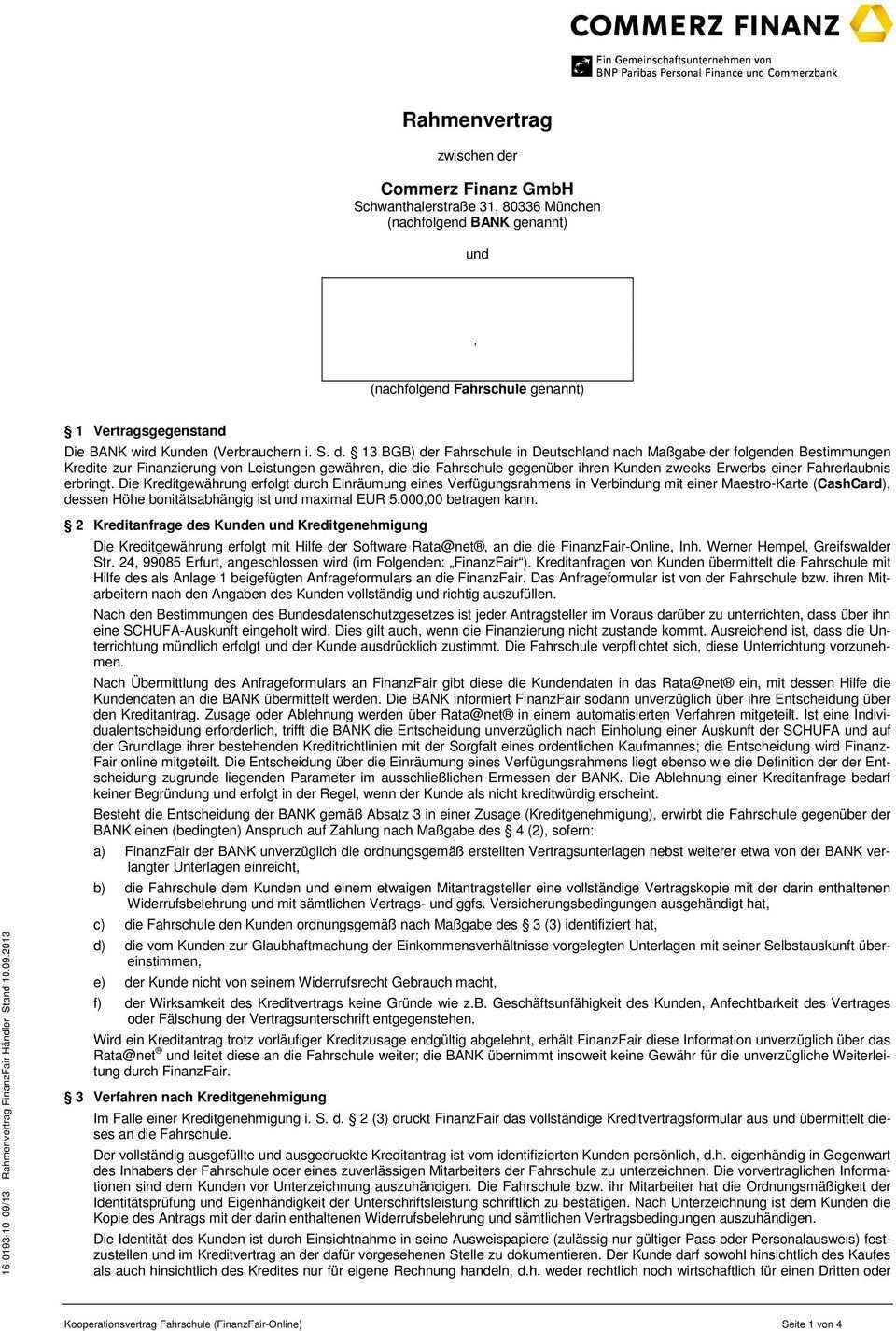 Rahmenvertrag Zwischen Der Commerz Finanz Gmbh Schwanthalerstrasse 31 Munchen Nachfolgend Bank Genannt Und Nachfolgend Fahrschule Genannt Pdf Kostenfreier Download