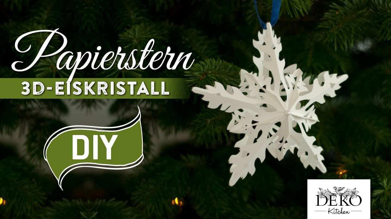 Sterne Basteln 3d Eiskristall Weihnachtsstern How To Deko Kitchen Sterne Basteln Weihnachtsdeko Sterne Basteln Sterne Basteln Fur Weihnachten
