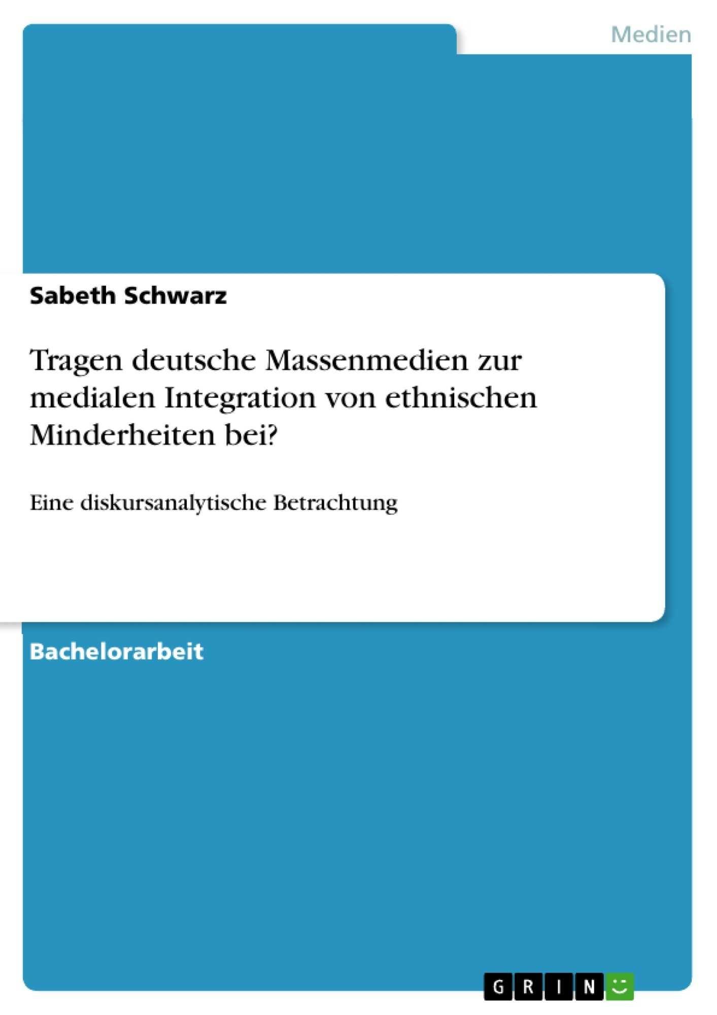Tragen Deutsche Massenmedien Zur Medialen Diplomarbeiten24 De Diplomarbeiten24 De