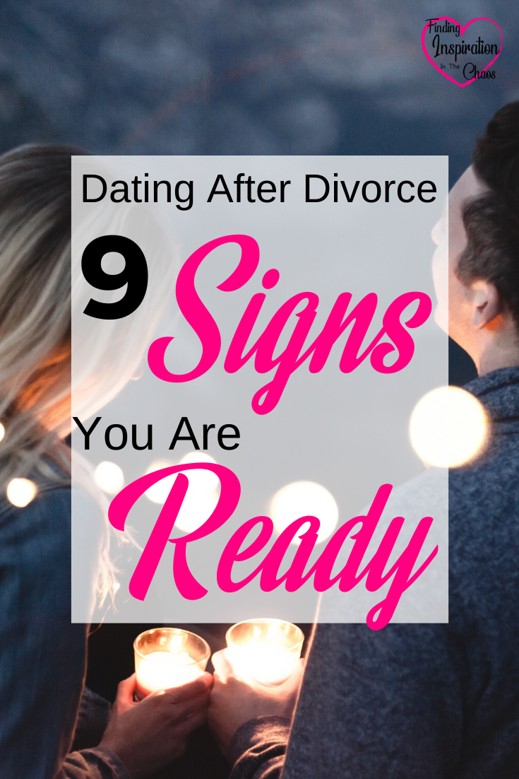 9 Signs You Are Ready To Start Dating After Divorce In 2020 Dating After Divorce After Divorce Divorce Signs