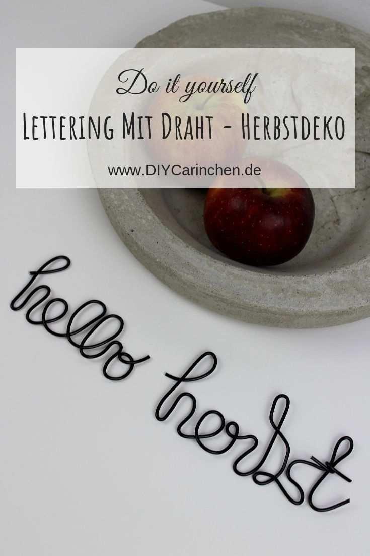 Diy Lettering Mit Draht Ganz Einfach Selber Machen Vorlage Herbstdeko Selber Machen Selber Machen Wanddeko Selber Machen