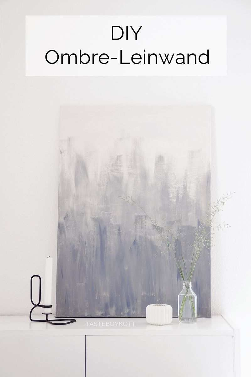 Diy Leinwand Mit Grauer Farbe Im Ombre Look Bemalen Einfache Schnelle Gunstige Minimalistische Wanddeko Kunst Selbstgemacht Diy Leinwand Wandmalerei Ideen