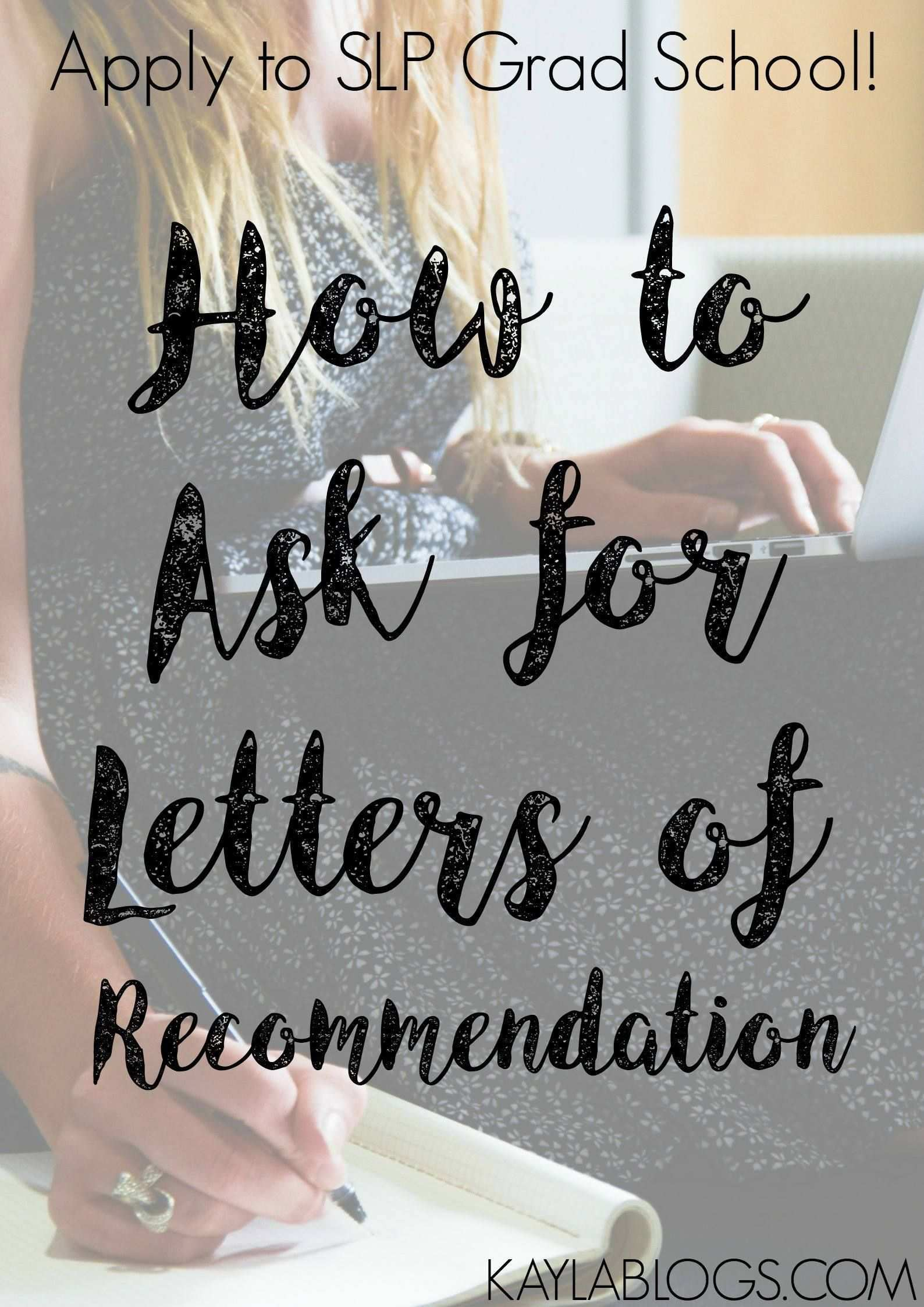 How To Ask For Recommendation Letters When Applying To Graduate School For Speech Pathology Or Another Major Empfehlungsschreiben Bildungsniveau Schreiben