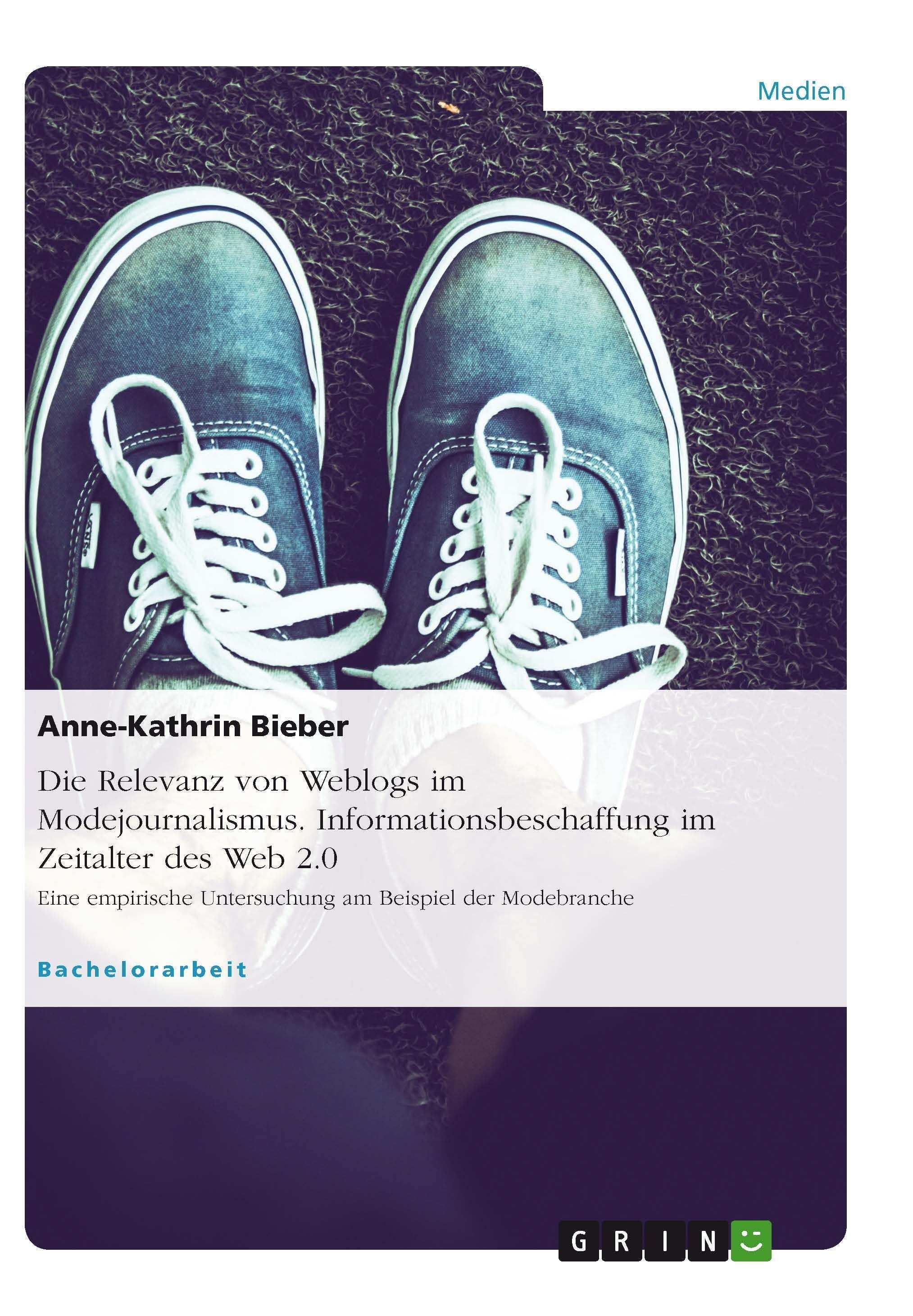 Die Relevanz Von Weblogs Im Modejournalismus Informationsbeschaffung Im Zeitalter Des Web 2 0 Grin Http Grin To Qfeoc Amazon Htt Journalismus Mode Medien