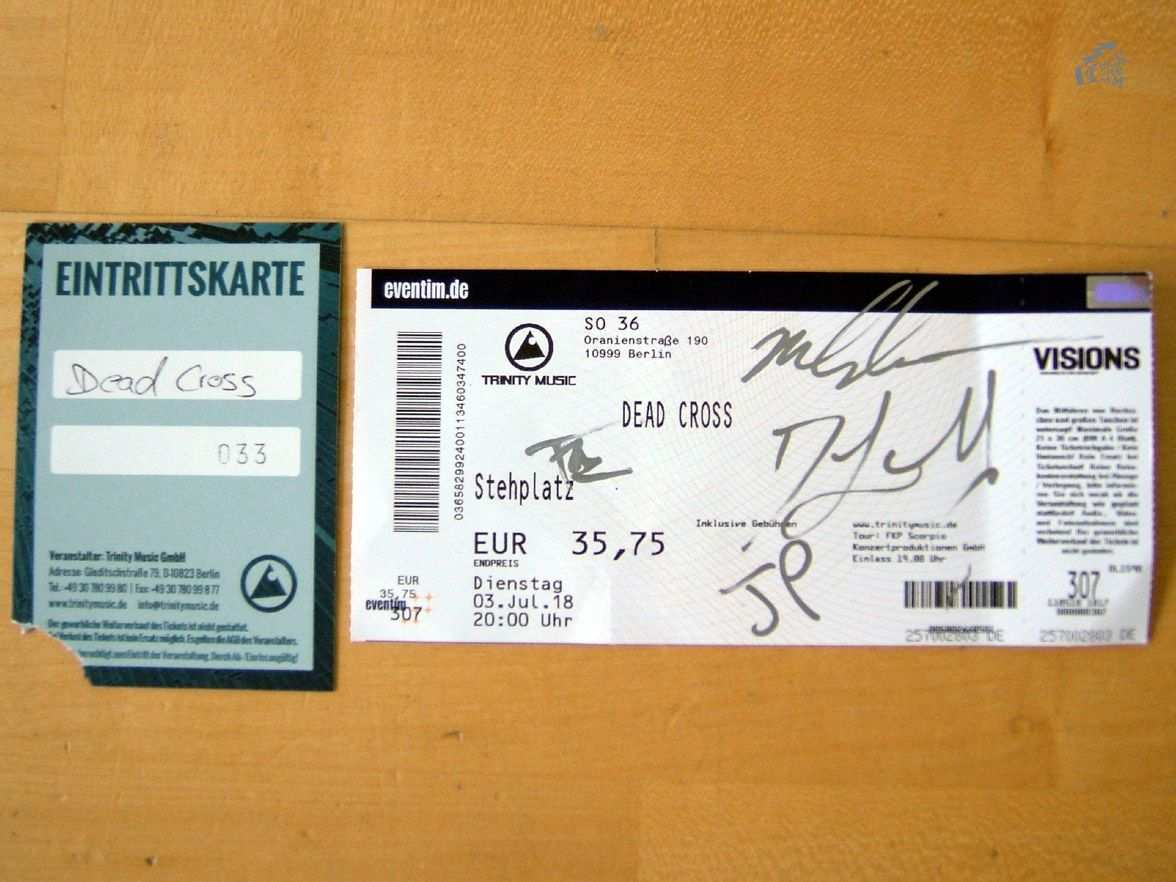 Here You Can See The Dead Cross Concert Ticket From Their Berlin Show At So36 Like A Littly Groupie I Got It Signed By The Eventim