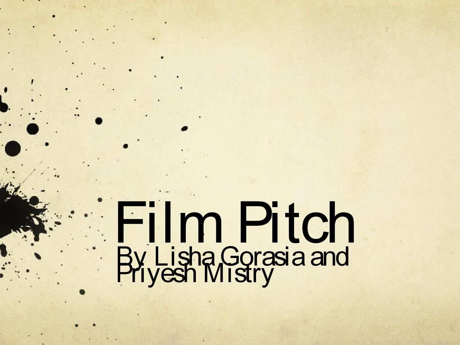 Film Opening Intro Pitch By Priyesh And Lisha Pitch Film Intro