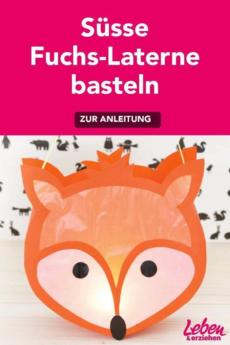 Wir Basteln Eine Fuchs Laterne In 2020 Laternen Basteln Laterne Basteln Anleitung Laterne Basteln Vorlagen