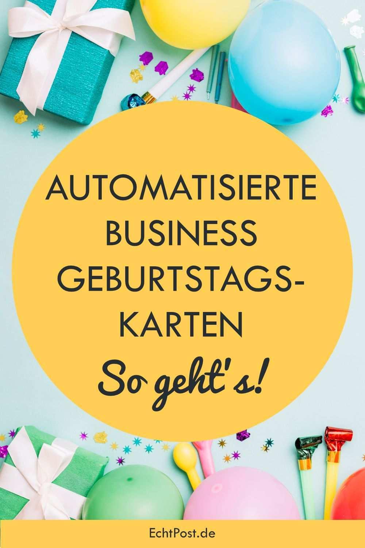 Automatisierte Business Geburtstagskarten So Geht S Geburtstagskarte Geburtstagswunsche Der Geburtstag