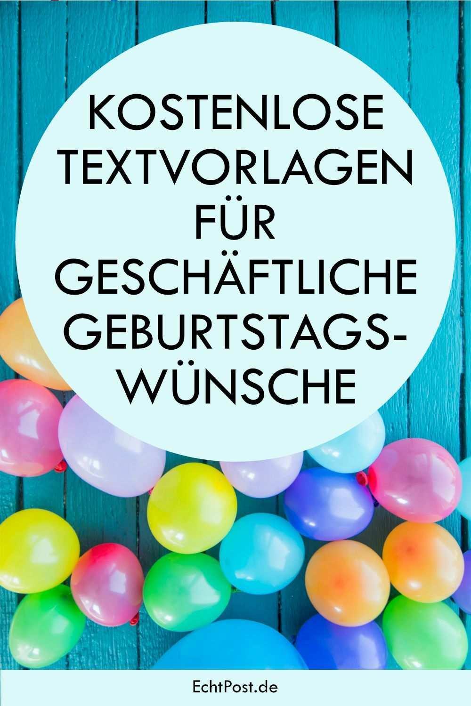 Kostenlose Textvorlagen Fur Geschaftliche Geburtstagskarten In 2020 Geburtstagswunsche Geburtstag Wunsche Wunsche