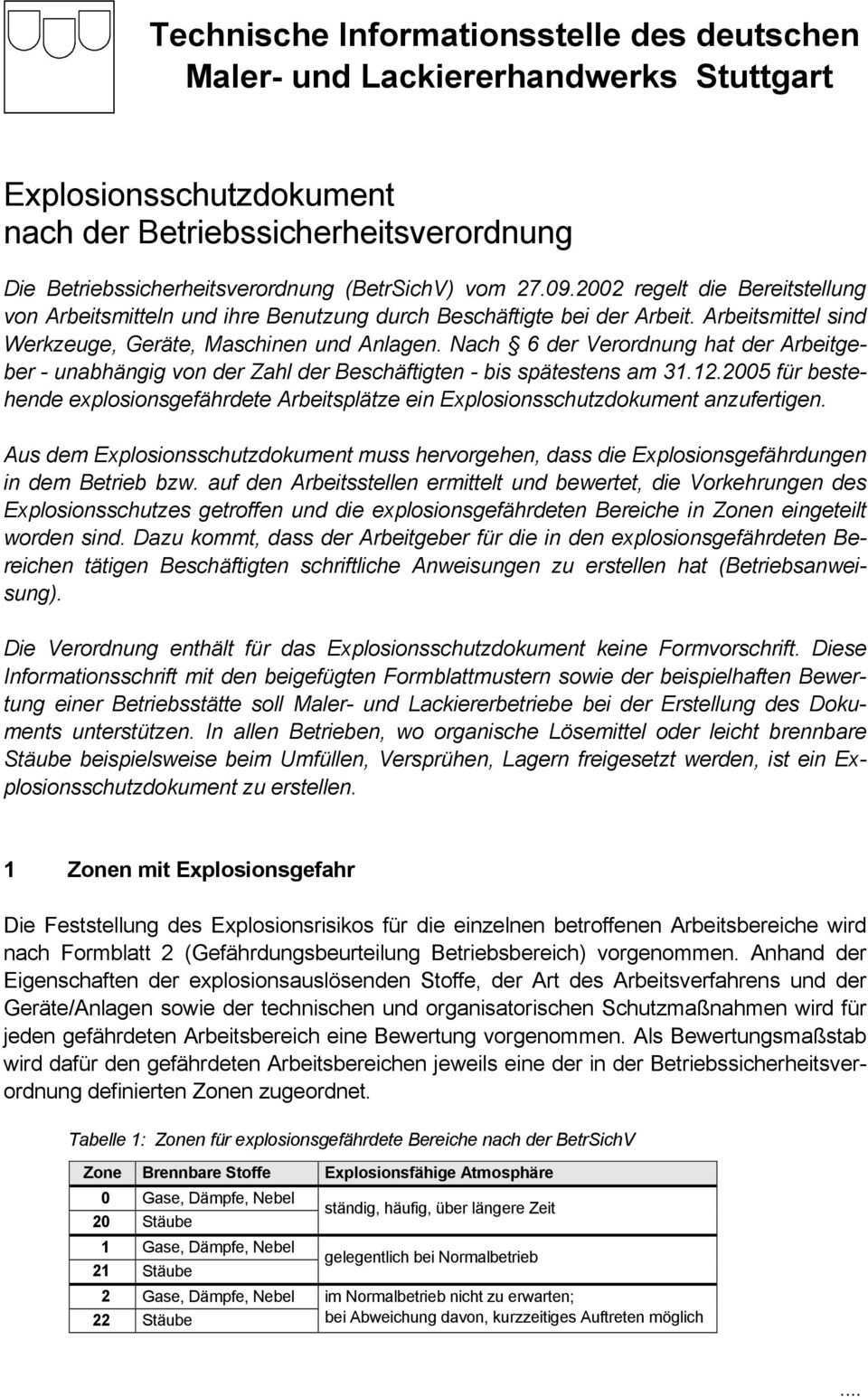 Technische Informationsstelle Des Deutschen Maler Und Lackiererhandwerks Stuttgart Explosionsschutzdokument Nach Der Betriebssicherheitsverordnung Pdf Free Download