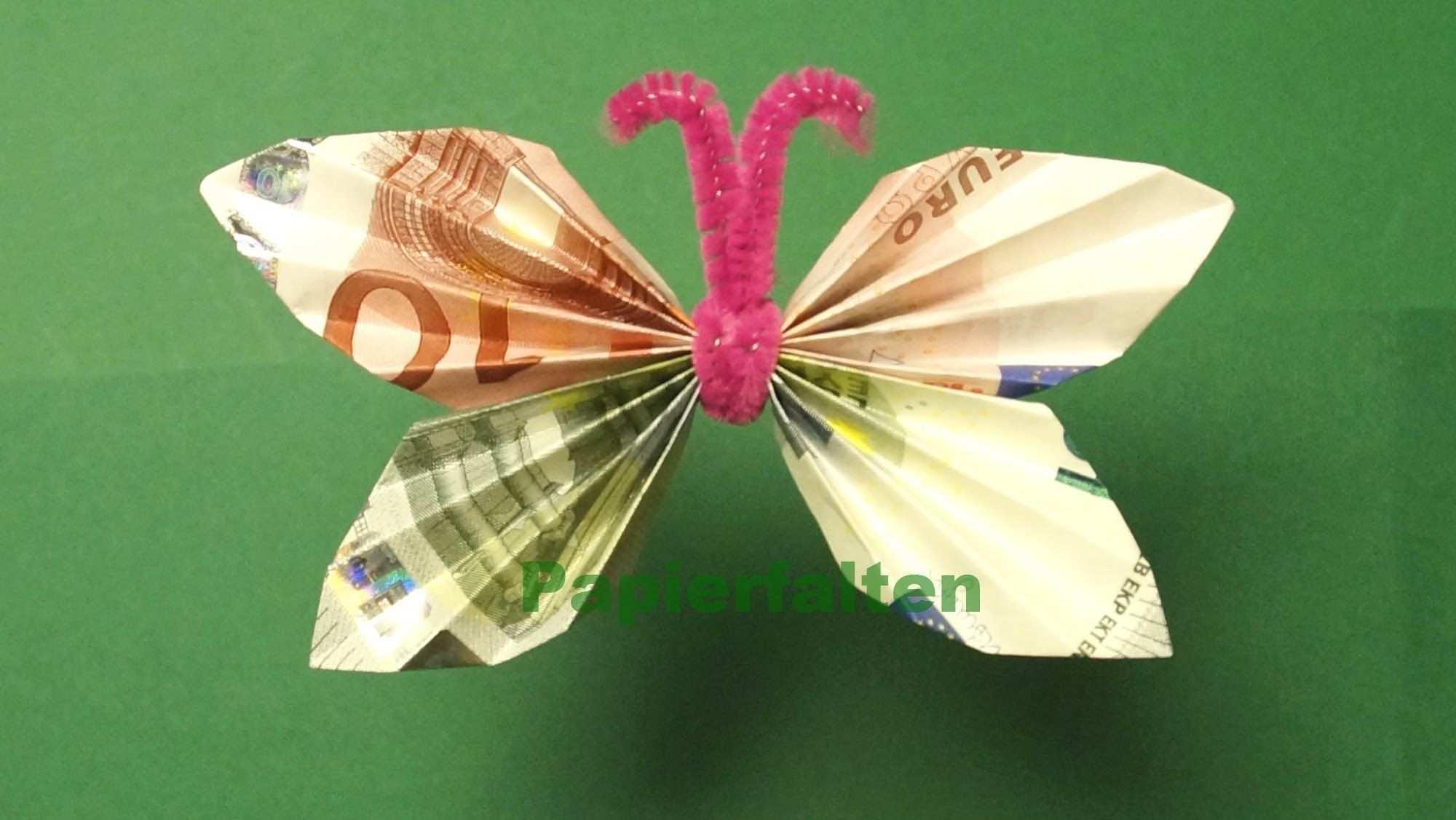 Geldgeschenke Basteln Geldscheine Falten Schmetterling Ihr Benotigt Fur Dies Geld Falten Schmetterling Geldscheine Falten Schmetterling Geldgeschenke Basteln