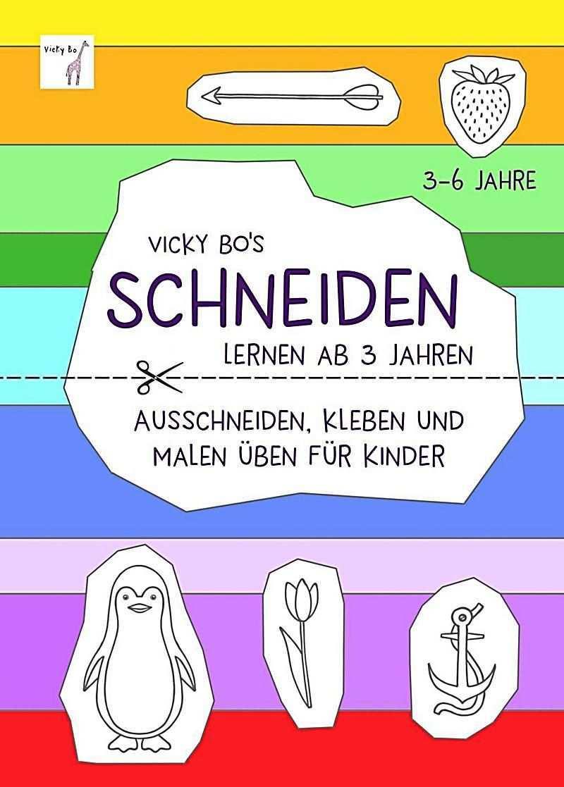 Schneiden Lernen Ab 3 Jahre Ausschneiden Kleben Und Malen Uben Fur Kinder Buch In 2020 Lernen Bucher Taschen Bucher