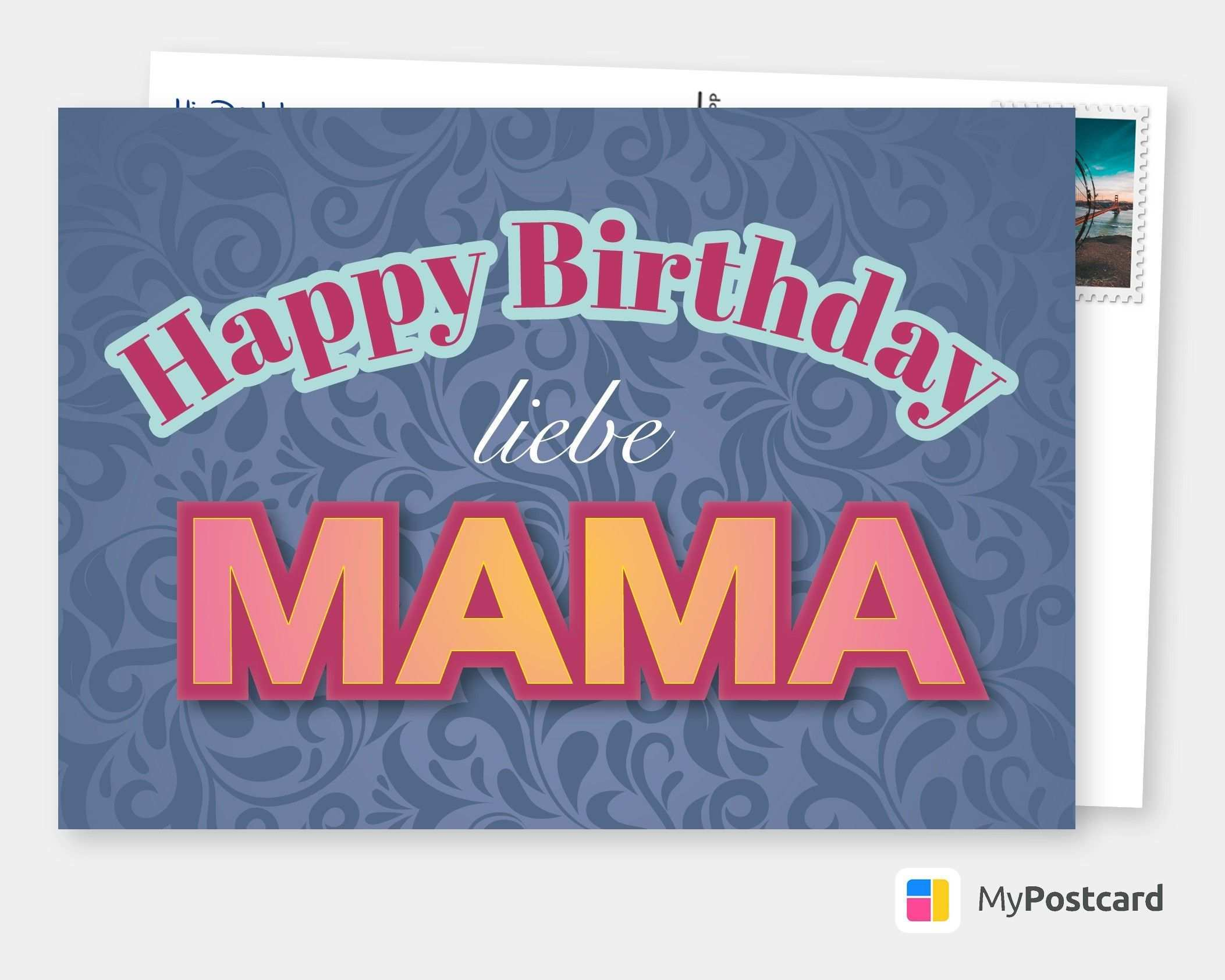 Happy Birthday Liebe Mama Geburtstagskarten Spruche Echte Postkarten Online Versenden Geburtstag Liebe Geburtstag Gratulieren Liebe Mama