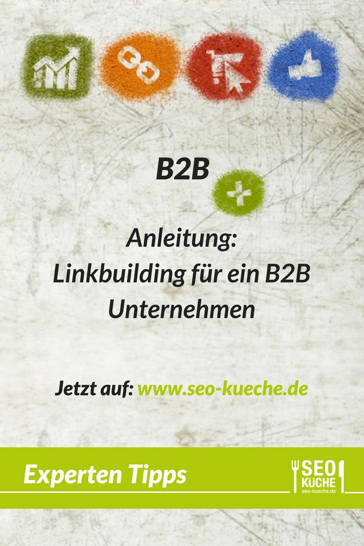 Anleitung Linkbuilding Fur Ein B2b Unternehmen Online Marketing Marketing Tipps