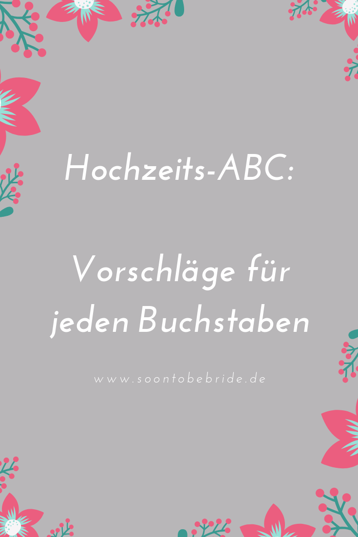Hochzeits Abc Vorschlage Fur Jeden Buchstaben Hochzeits Abc Abc Hochzeitszeitung Ideen