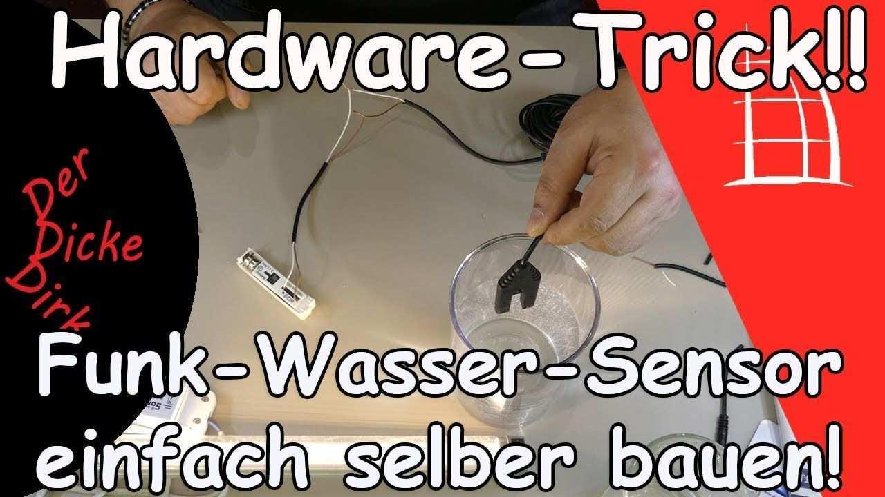 Hardware Trick Funk Wasser Sensor In 3 Einfachen Schritten Selber Bauen Tricks Funk Tipps Und Tricks