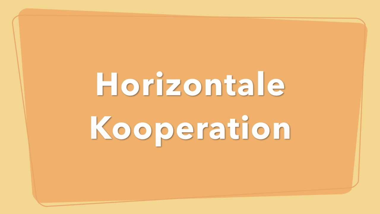 Kooperationsformen Horizontale Kooperation Youtube