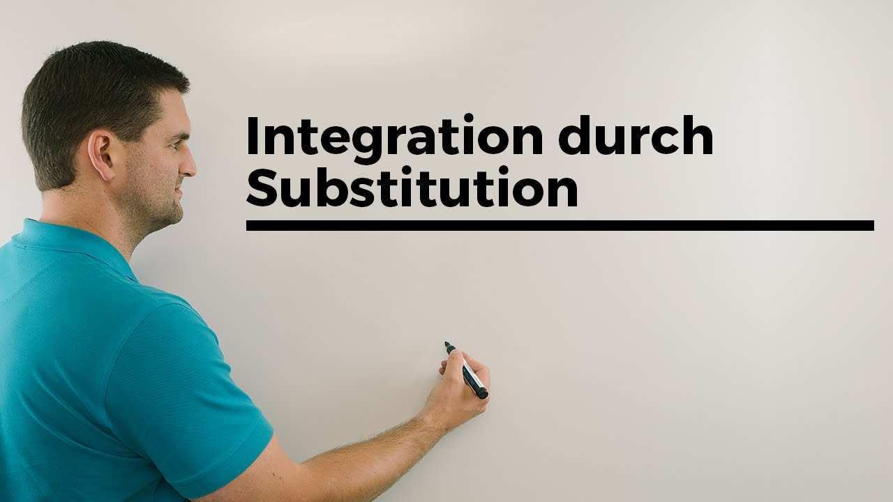 Integration Durch Substitution 1 Formel Erklarung Schreibweise Mathe By Daniel Jung Youtube