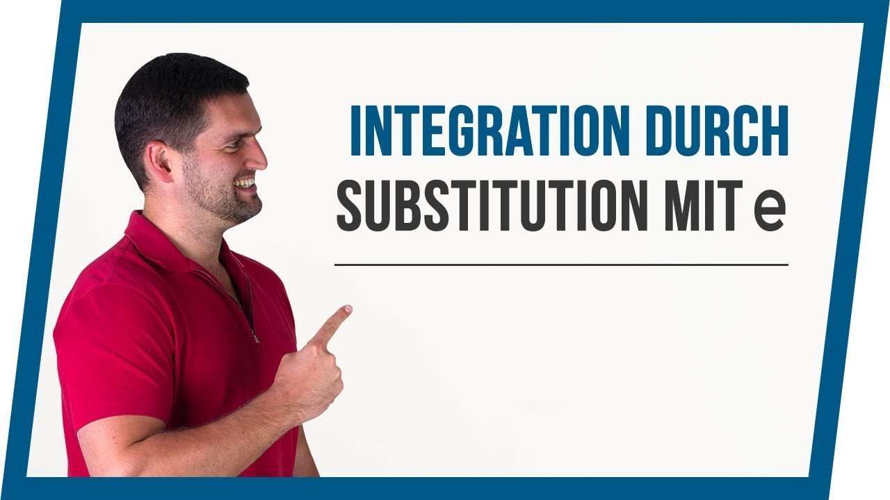 Integration Durch Substitution Beispiel Mit E X 2 Mathe By Daniel Jung