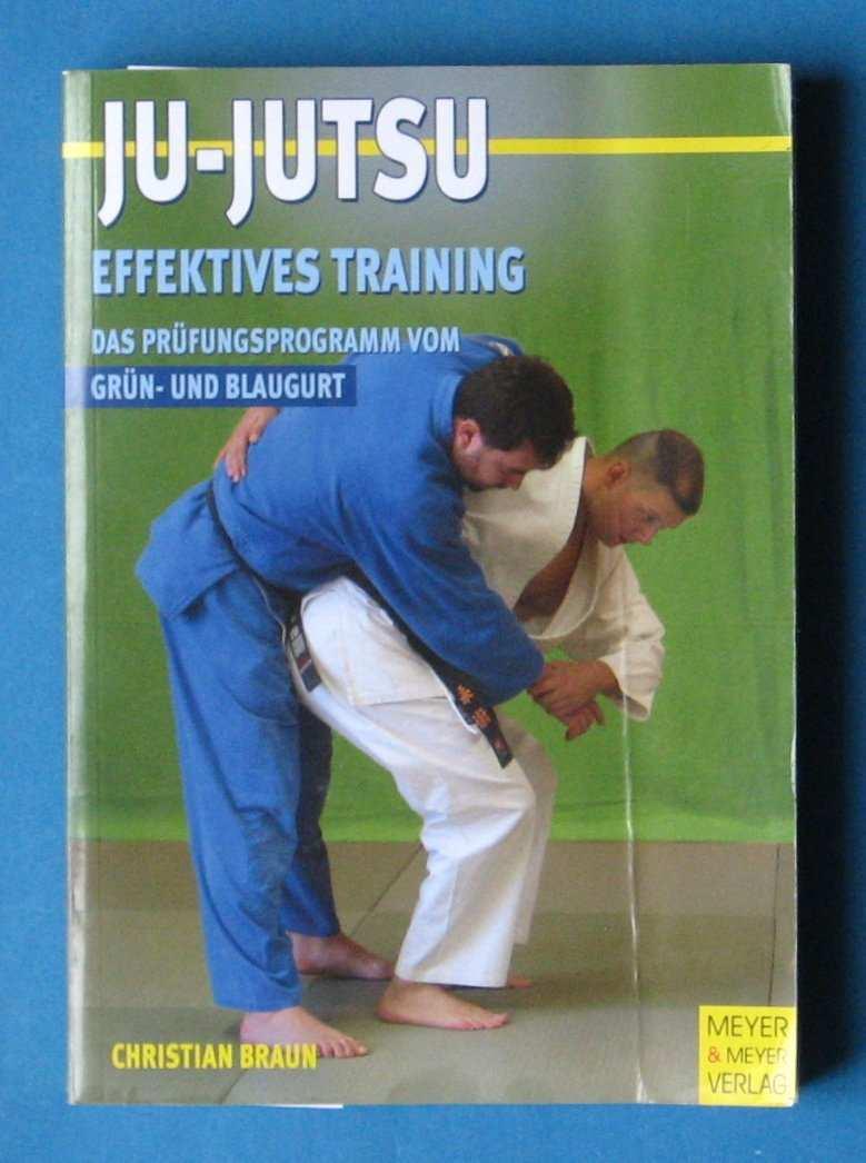 Ju Jutsu Effektives Training Das Prufungsprogramm Vom Grun Christian Braun Buch Gebraucht Kaufen A02ja7gs01zzj