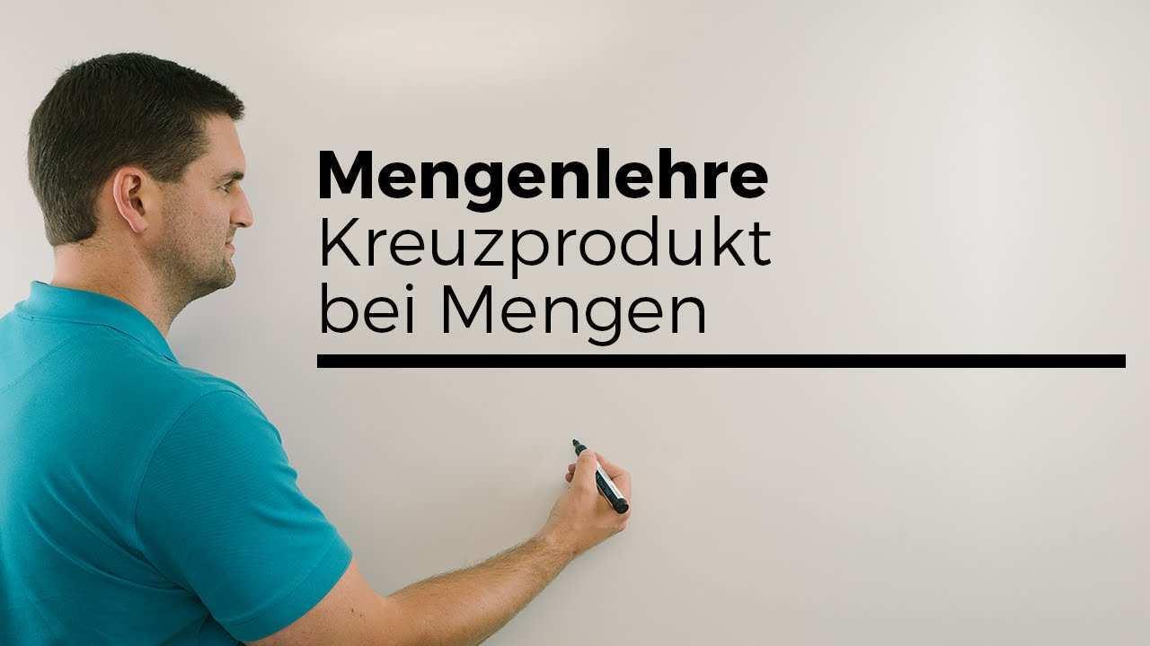 Mengenlehre Kreuzprodukt Bei Mengen Mathehilfe Online Mathe By Daniel Jung Youtube