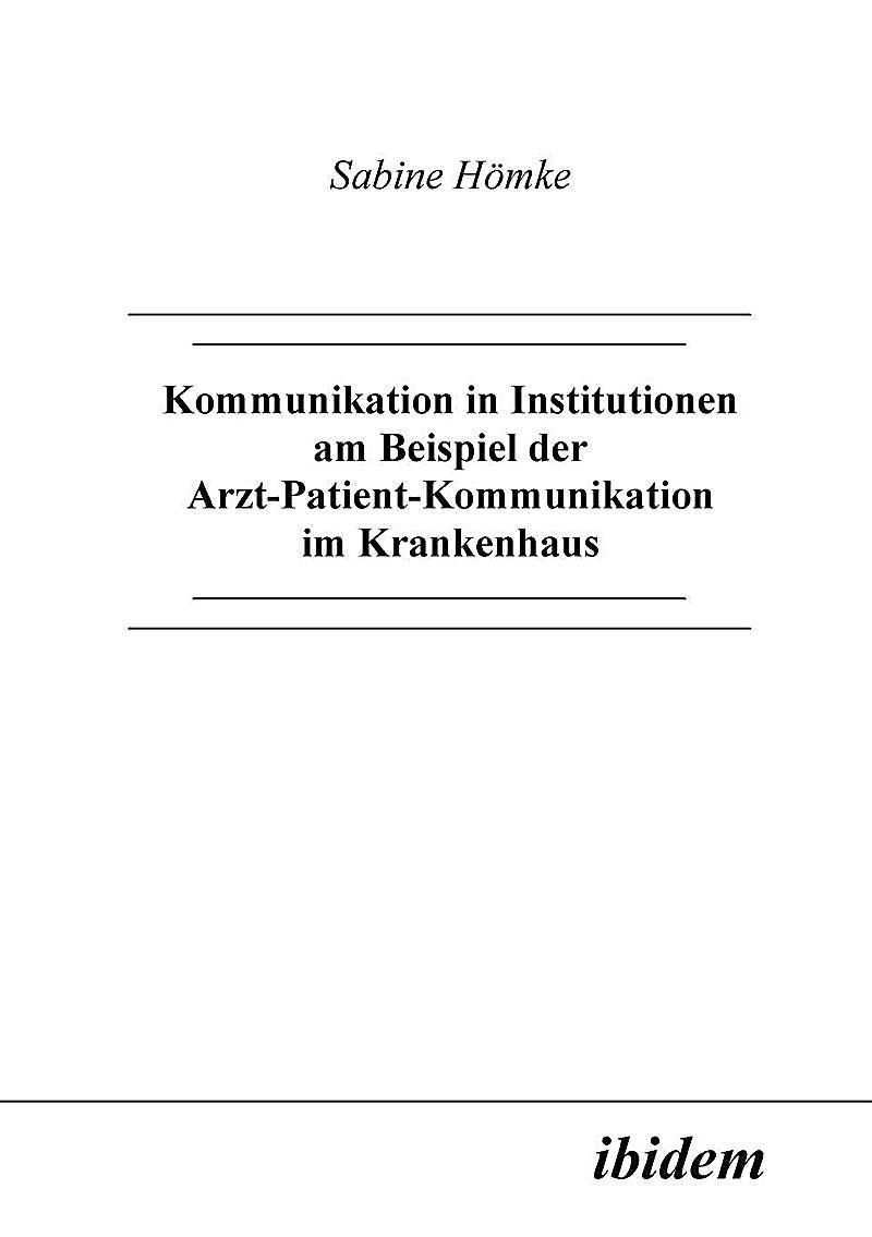 Communication In Institutions Using The Example Of Doctor Patient Kommunikation In Institutionen Am Beispiel Der Arzt Pa In 2020 Communication Paperback Books Hospital
