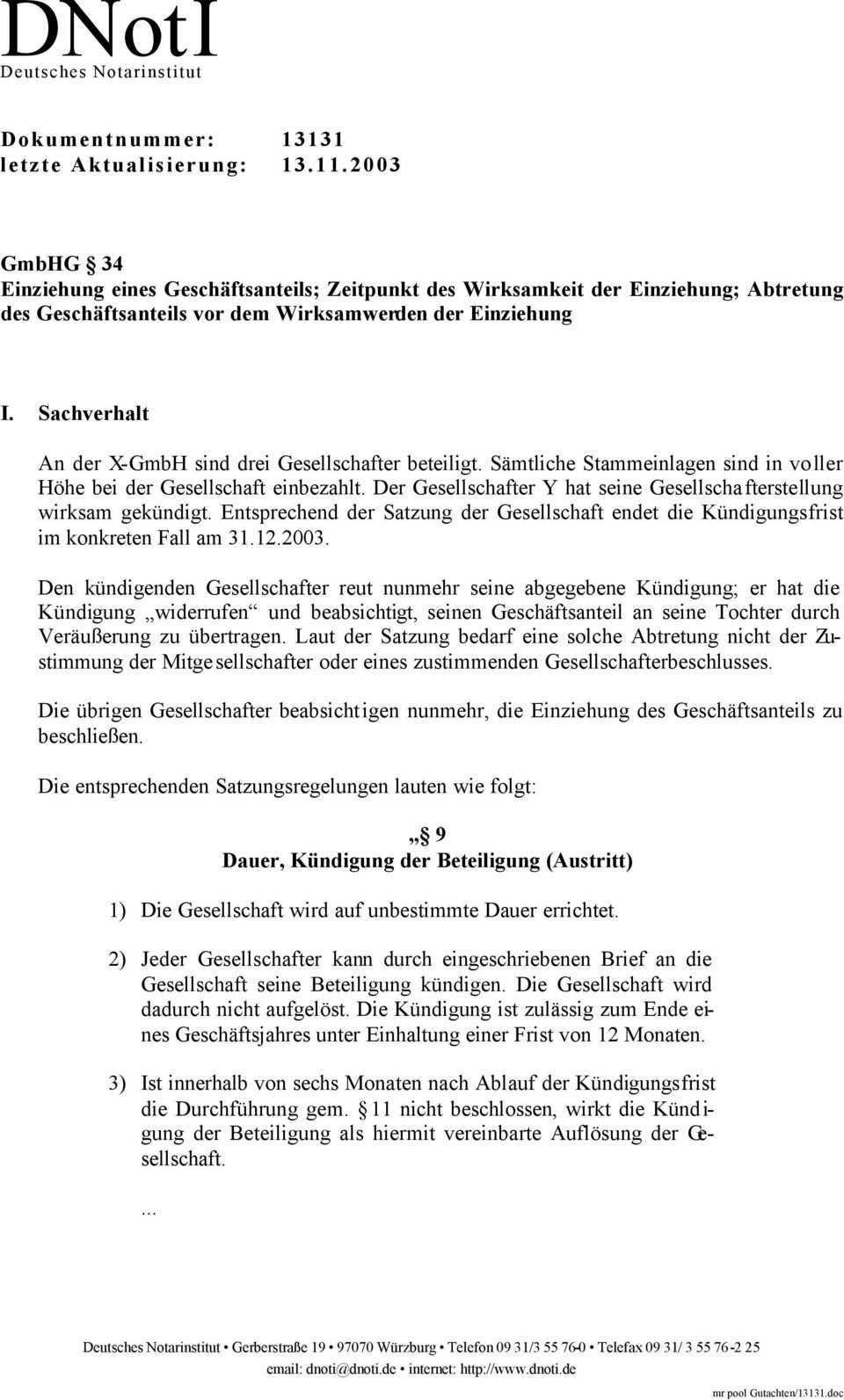 Die Entsprechenden Satzungsregelungen Lauten Wie Folgt 9 Dauer Kundigung Der Beteiligung Austritt Pdf Free Download