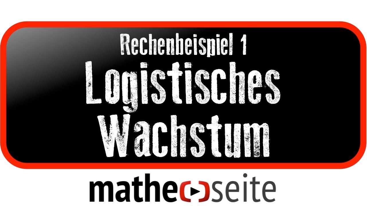 Logistisches Wachstum Berechnen Beispiel 1 A 07 04 Youtube