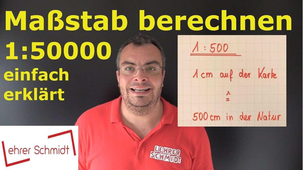 Massstab Berechnen Massstab Umrechnen 1 50 000 1 20000 Einfach Erklart Lehrerschmidt Youtube